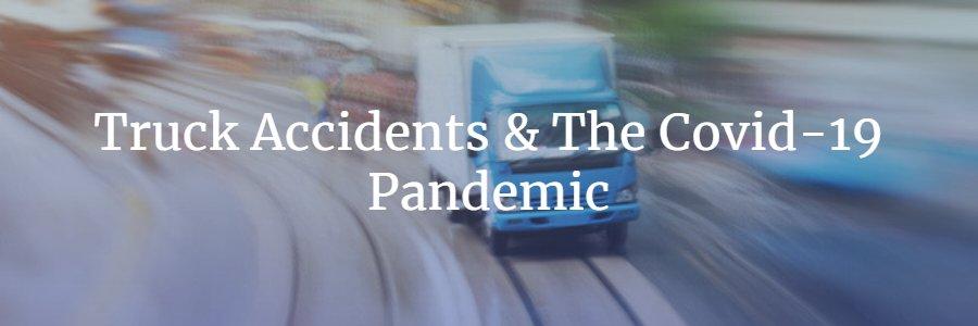 Coronavirus and truck accidents